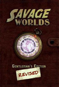 Savage Worlds: Gentlemen\'s Edition Revised